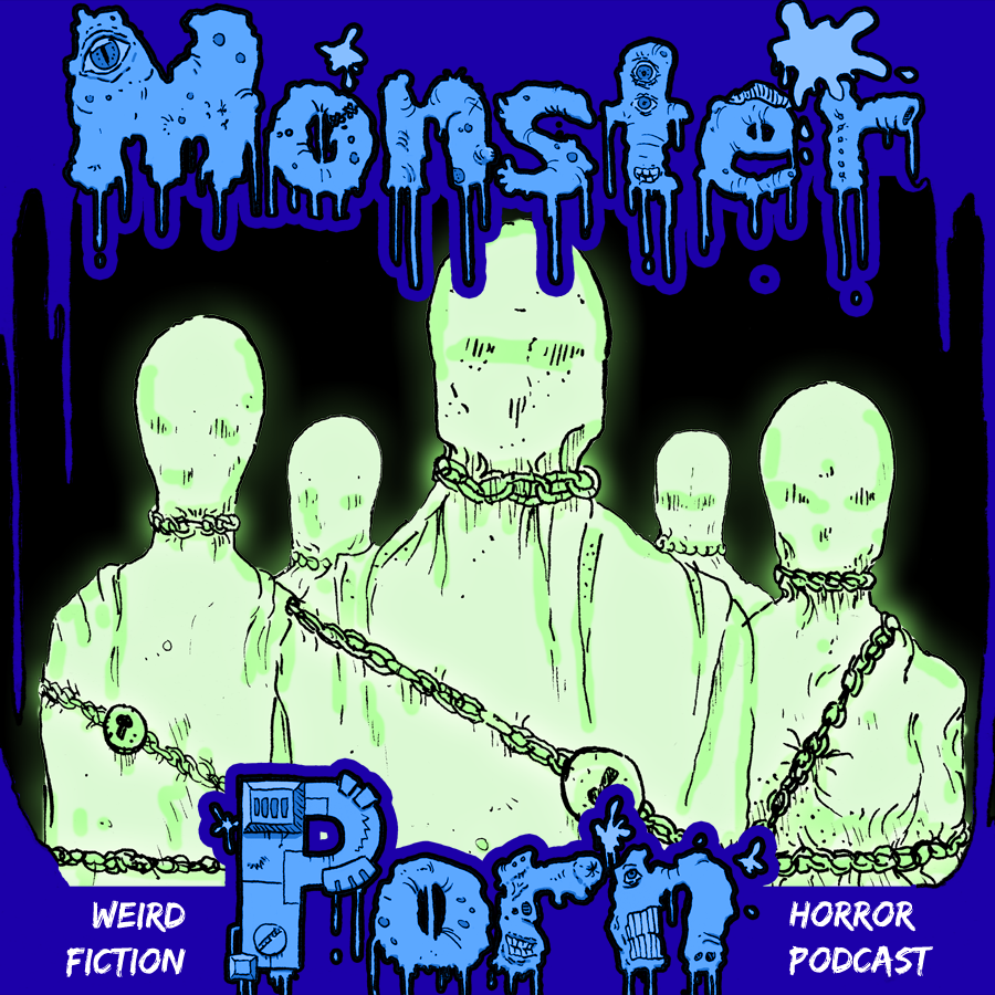 """Wearing a Sheet Doesn't Make You a Ghost"" by Bret Norwood on Monster Porn Weird Fiction & Horror Podcast"