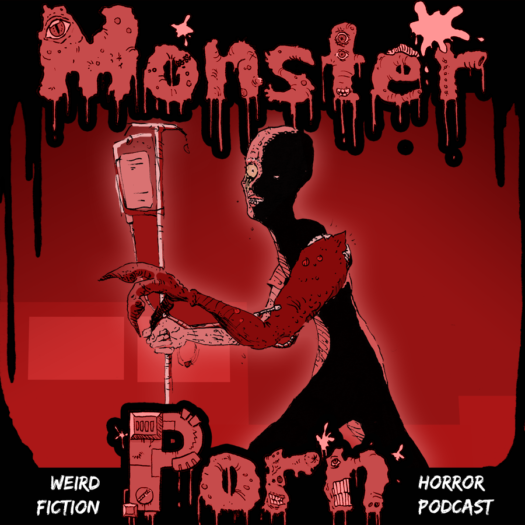 """10qt"" by Matt Cummins on Monster Porn: Weird Fiction & Horror Podcast"