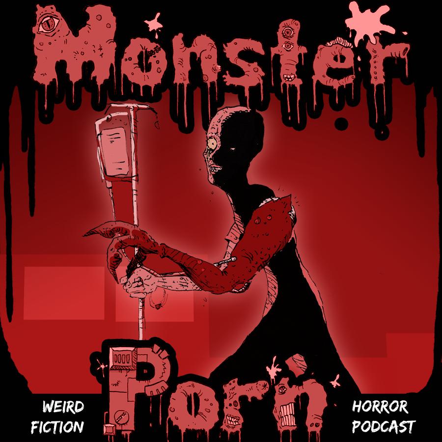"""""""10qt"""" by Matt Cummins on Monster Porn: Weird Fiction & Horror Podcast"""